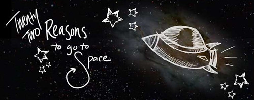 22 Reasons to go to Space